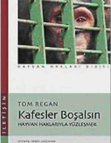 Kafesler Boşalsın Tom Regan