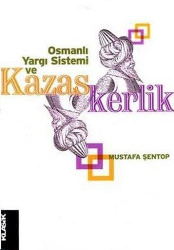 Osmanlı Yargı Sistemi ve Kazaskerlik