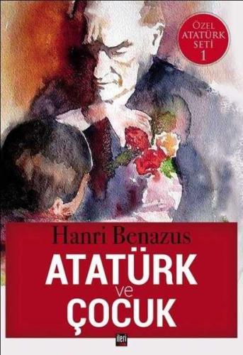 Atatürk ve Çocuk Hanri Benazus