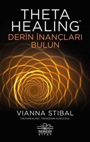 Theta Healing - Derin İnançları Bulun Vianna Stibal
