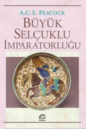 Büyük Selçuklu İmparatorluğu A.C.S. Peacock