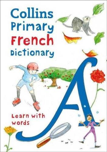 Collins Primary French Dictionary - Learn With Words Kolektif