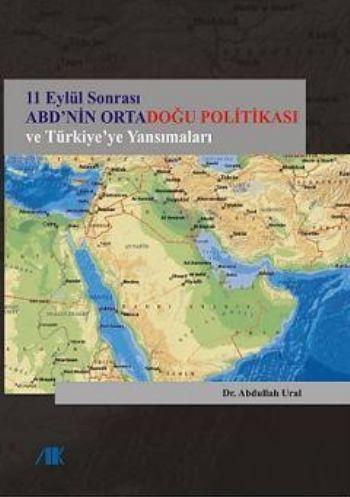 11 Eylül Sonrası ABD'nin Ortadoğu Politikası ve Türkiye'ye Yansımaları