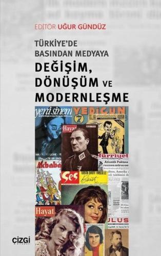 Türkiye'de Basınından Medyaya Değişim Dönüşüm ve Modernleşme