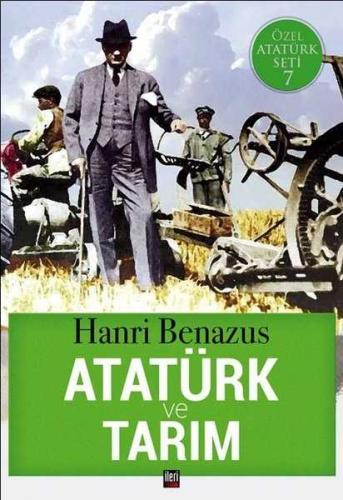 Atatürk ve Tarım Hanri Benazus