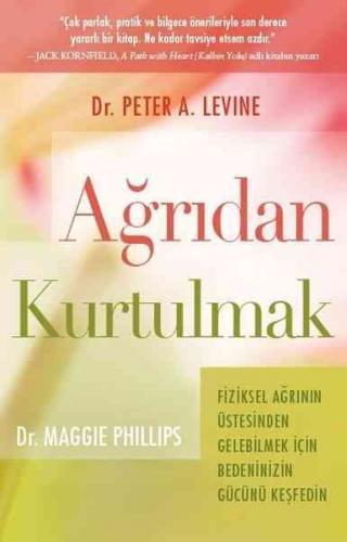 Ağrıdan Kurtulmak Maggie Phillips, Peter A. Levine