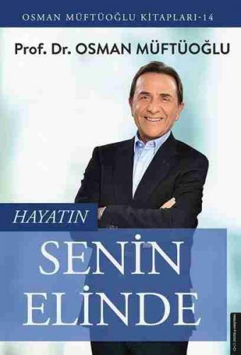 Hayatın Senin Elinde Osman Müftüoğlu