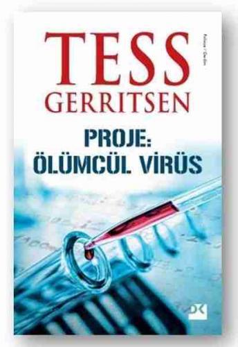 Proje: Ölümcül Virüs Tess Gerritsen