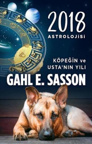 2018 Astrolojisi-Köpeğin ve Usta'nın Yılı Gahl Eden Sasson