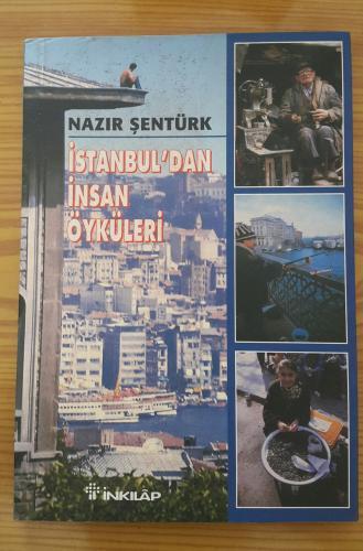 İstanbul' dan İnsan Öykuleri Nazır Şentürk