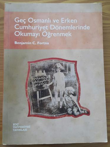 Geç Osmanlı ve Erken Cumhuriyet Dönemlerinde Okumaya Öğrenmek
