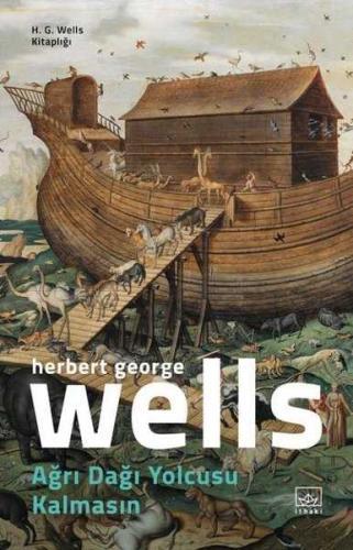 Ağrı Dağı Yolcusu Kalmasın H. G. Wells