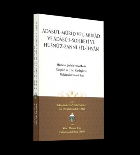 Adabül Mürid Vel Murad - Müridin Şeyhin Ve Sohbetin Edepleri Ahmet Mah