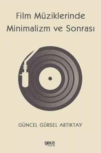 Film Müziklerinde Minimalizm ve Sonrası Güncel Gürsel Artıktay