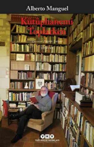 Kütüphanemi Toplarken Alberto Manguel