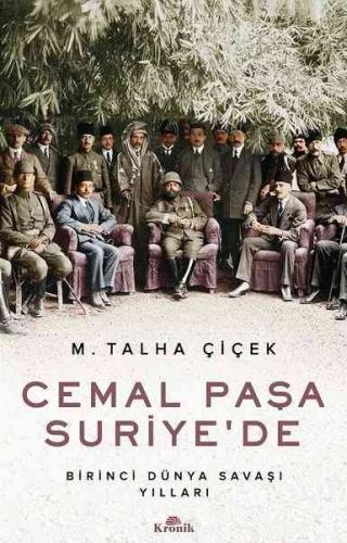 Cemal Paşa Suriye'de M. Talha Çiçek