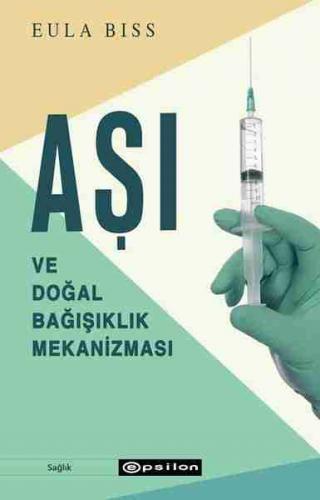 Aşı ve Doğal Bağışıklık Mekanizması Eula Biss