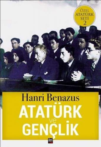 Atatürk ve Gençlik Hanri Benazus