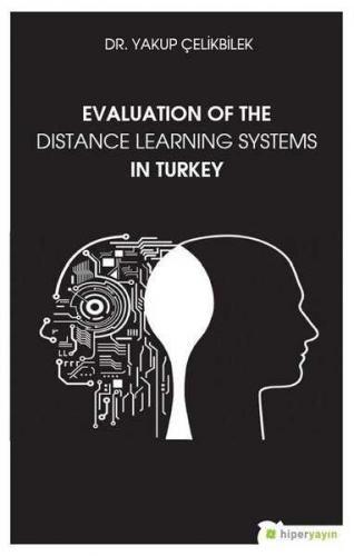 Evaluation Of The Distance Learning Systems In Turkey Yakup Çelikbilek