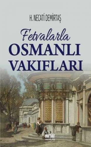 Fetvalarla Osmanlı Vakıfları H. Necati Demirtaş