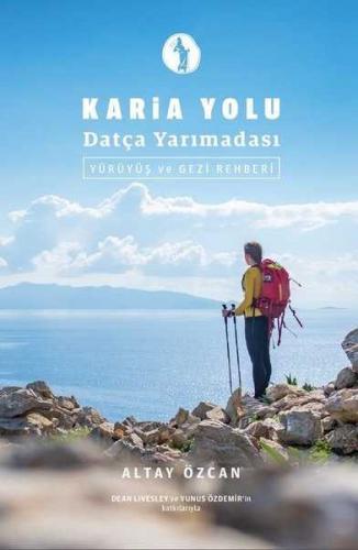 Karia Yolu Datça Yarımadası Yürüyüş ve Gezi Rehberi
