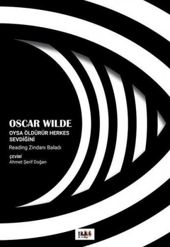 Oysa Öldürür Herkes Sevdiğini Oscar Wilde