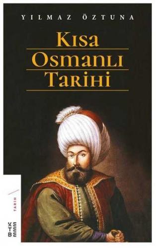 Kısa Osmanlı Tarihi Yılmaz Öztuna