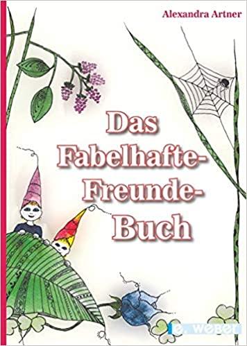 Das Fabelhafte-Freunde-Buch Alexandra Artner