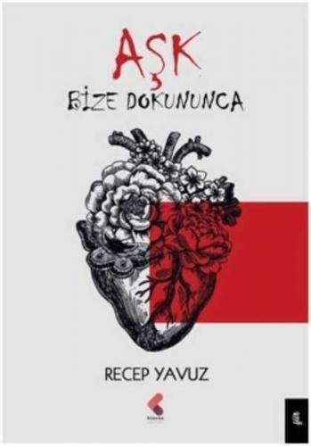 Aşk Bize Dokununca Recep Yavuz