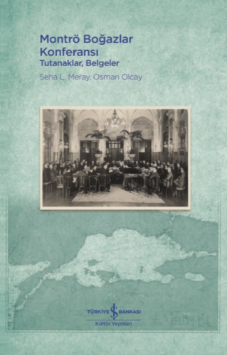 Montrö Boğazlar Konferansı Seha L. Meray, Osman Olcay