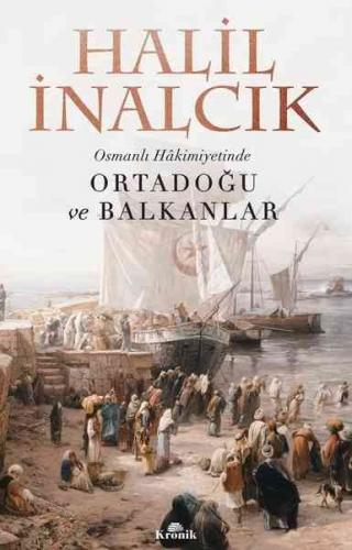Osmanlı Hakimiyetinde Ortadoğu ve Balkanlar Halil İnalcık