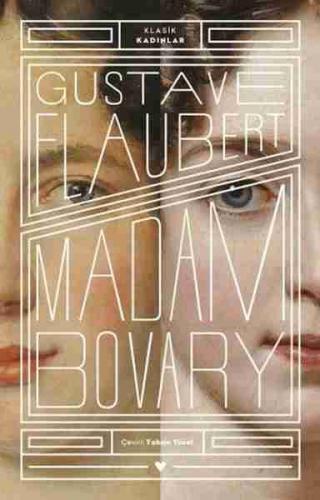 Madam Bovary - Klasik Kadınlar Gustave Flaubert