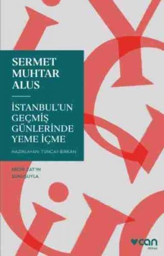 İstanbul'un Geçmiş Günlerinde Yeme İçme Sermet Muhtar Alus