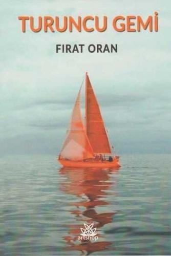 Turuncu Gemi Fırat Oran