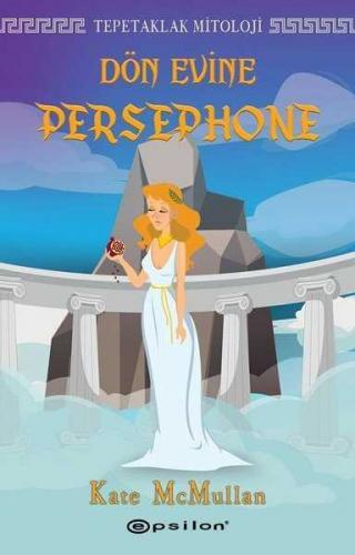 Dön Evine Persephone - Tepetaklak Mitoloji