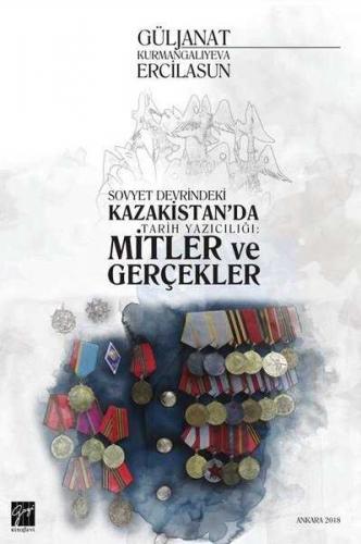 Sovyet Devrindeki Kazakistan'da Tarih Yazıcılığı: Mitler ve Gerçekler