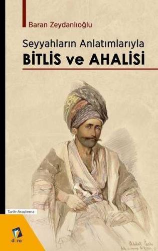 Seyyahların Anlatımlarıyla Bitlis ve Ahalisi