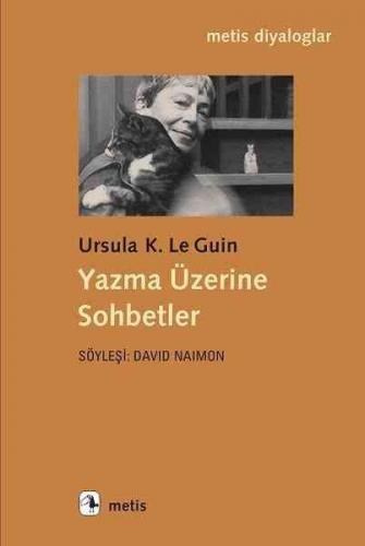 Yazma Üzerine Sohbetler Ursula LeGuin