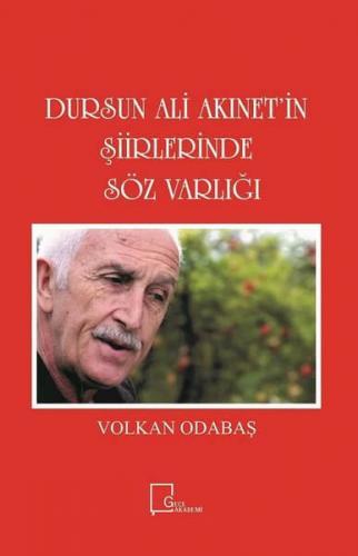 Dursun Ali Akınet'in Şiirlerinde Söz Varlığı Volkan Odabaş