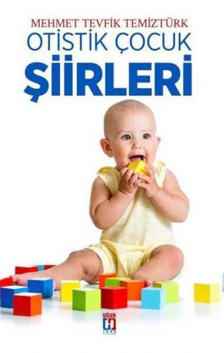 Otistik Çocuk Şiirleri Mehmet Tevfik Temiztürk