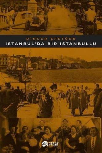 İstanbul'da Bir İstanbullu Dinçer Efetürk