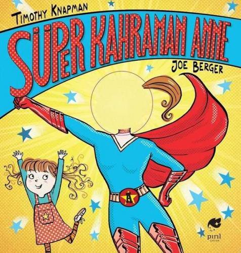 Süper Kahraman Anne Timothy Knapman