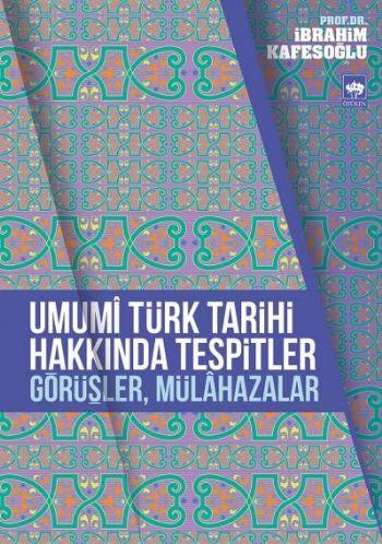 Umumi Türk Tarihi Hakkında Tespitler İbrahim Kafesoğlu