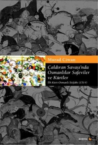 Çaldıran Savaşı'nda Osmanlılar Safeviler ve Kürtler