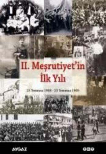 II. Meşrutiyetin İlk Yılı 23 Temmuz 1908 23 Temmuz 1909 Kollektif