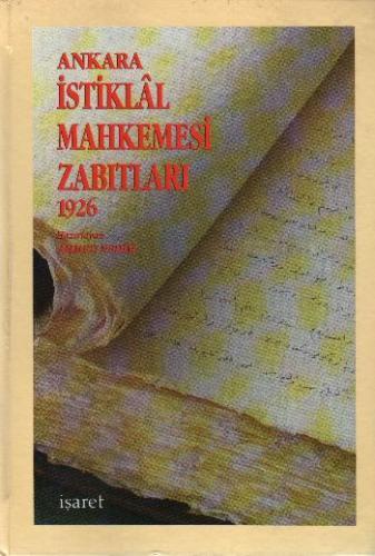 Ankara İstiklal Mahkemesi Zabıtları 1926