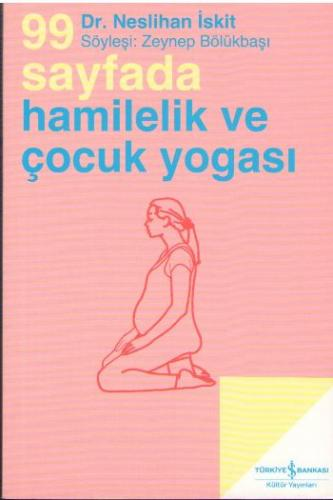 99 Sayfada Hamilelik ve Çocuk Yogası Neslihan İskit