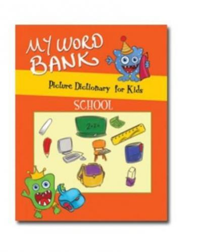 A Picture Dictionary For Kids-My Word Bank - School
