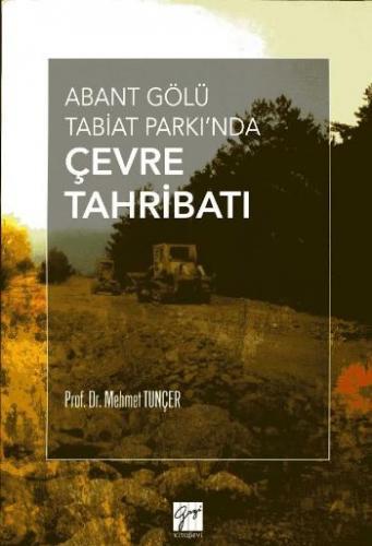 Abant Gölü Tabiat Parkında Çevre Tahribati Mehmet Tuncer
