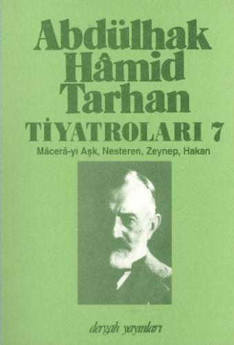 Abdülhak Hamid Tarhan Tiyatroları-7: Macera-yı Aşk, Nesteren, Zeynep,